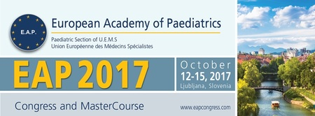 European Academy of Paediatrics Congress and MasterCourse 2017 (EAP 2017): Ljubljana, Slovenia, 12-15 October 2017
