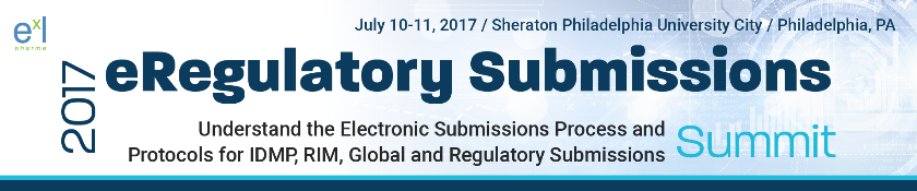 2017 eRegulatory Submissions Summit: Philadelphia, Pennsylvania, USA, 10-11 July 2017