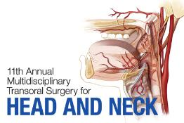 11th Annual Multidisciplinary Transoral Surgery for Head and Neck Cancer: Scottsdale, Arizona, USA, 12-15 February 2018