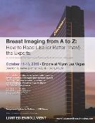Breast Imaging from A to Z: How to Read Like (or Better Than!) The Experts: Las Vegas, Nevada, USA, 11-13 October 2018