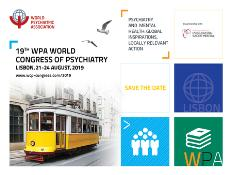 The 19th World Congress of Psychiatry (WCP): Lisbon, Portugal, 21-24 August 2019